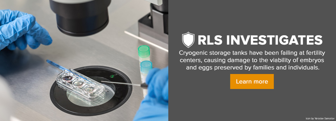 RLS Investigates Cryogenic Storage Tanks Fertility Centers